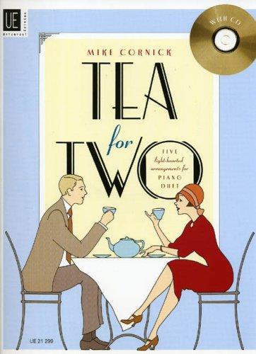 Tea for Two: Fünf beschwingte Evergreens in mittlerem Schwierigkeitsgrad. für Klavier zu 4 Händen mit CD. Ausgabe mit CD.