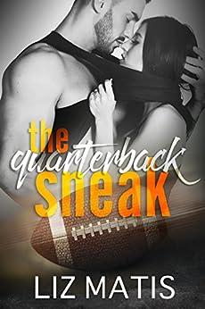 The Quarterback Sneak (Fantasy Football Romance Book 4) by [Liz Matis]