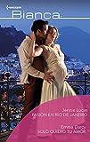 Pasión en Río de Janeiro - Sólo quiero tu amor (Ómnibus Bianca)