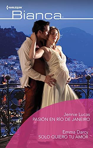 Pasión en Río de Janeiro – Sólo quiero tu amor de Jennie Lucas y Emma Darcy