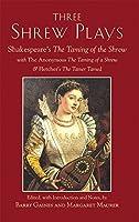 Three Shew Plays: The Taming of a Shrew, The Taming of the Shrew & The Woman's Prize, or The Tamer Tamed (Hackett Classics)