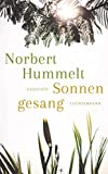Sonnengesang: Gedichte von Hummelt, Norbert