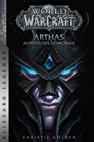 World of Warcraft: Arthas - Aufstieg des Lichkönigs: Blizzard Legends