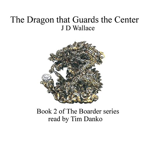 The Dragon That Guards the Center audiobook cover art
