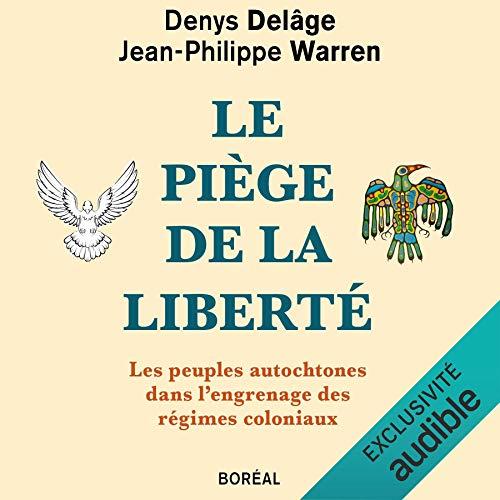 Le piège de la liberté: Les peuples autochtones dans l'engrenage des régimes coloniaux