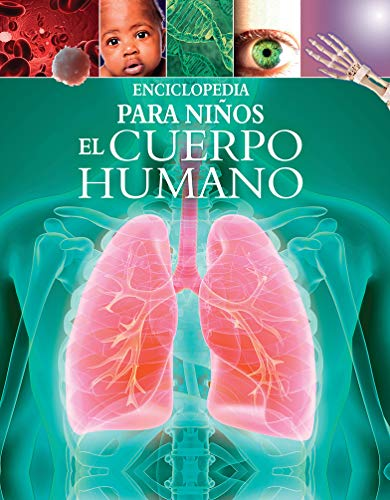 Enciclopedia para niños: El cuerpo humano