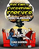 The End of Everything Forever: an Exponential Apocalypse omnibus