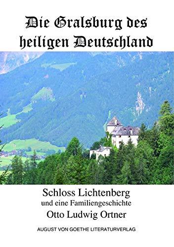 Die Gralsburg des heiligen Deutschland: Schloss Lichtenberg und eine Familiengeschichte