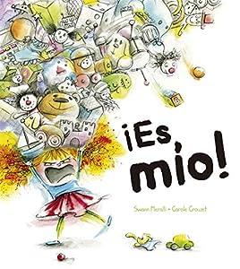 ¡Es mío! (PICARONA) Tapa dura Lengua: Espanol 36 páginas