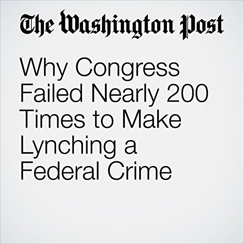 Why Congress Failed Nearly 200 Times to Make Lynching a Federal Crime copertina