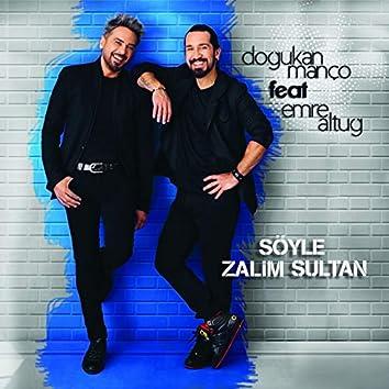 Söyle Zalim Sultan (feat. Emre Altuğ)