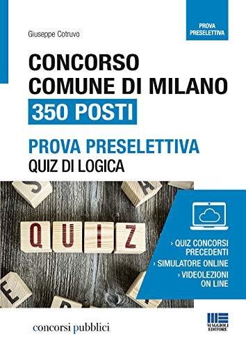 Concorso Comune di Milano 350 posti. Quiz di logica per la prova preselettiva.