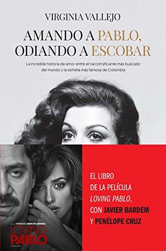 Amando a Pablo, odiando a Escobar: La increíble historia de amor entre el narcotraficante más buscado del mundo y la estrella más famosa de Colombia (HUELLAS)
