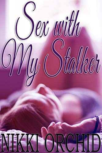 Sex with My Stalker (English Edition)
