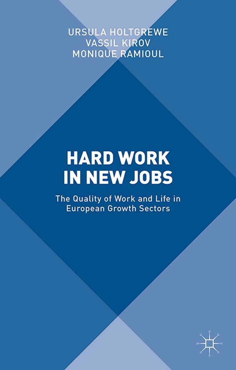 Hard Work in New Jobs: The Quality of Work and Life in European Growth Sectors