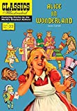 Alice in Wonderland (Classics Illustrated) by Lewis Carroll (2016-01-19) - Classics Illustrated Comics - 19/01/2016
