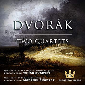 Dvorak: Two Quartets