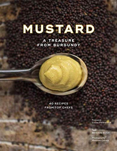 Image of Burgundy Mustard: History, Heritage and 40 recipes of Chefs