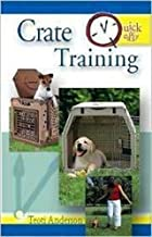 Crate Training (Quick and Easy) by Anderson, Teoti (2006)