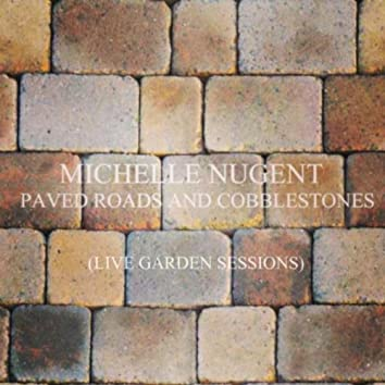 Paved Roads and Cobblestones (Live Garden Session)