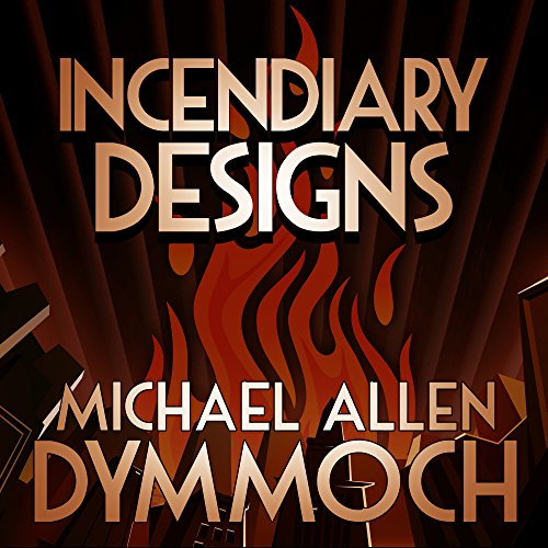 Incendiary Designs audiobook cover art