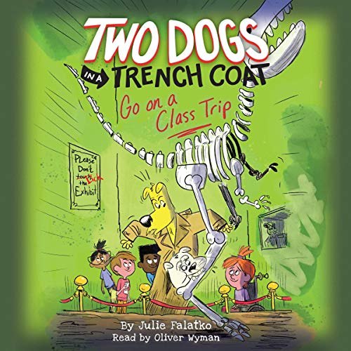 Couverture de Two Dogs in a Trench Coat Go on a Class Trip