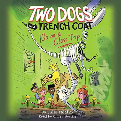 Two Dogs in a Trench Coat Go on a Class Trip     Two Dogs in a Trench Coat, Book 3              De :                                                                                                                                 Julie Falatko                               Lu par :                                                                                                                                 Oliver Wyman                      Durée : 2 h et 35 min     Pas de notations     Global 0,0