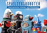Spielzeugroboter: mechanische Arbeiter aus Weißblech (Tischkalender 2021 DIN A5 quer)