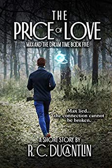 The Price of Love (Max and the Dream Time Book 5) by [R C Ducantlin, Ruairí Cinéad Ducantlin]