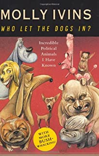 Who Let the Dogs In? Incredible Political Animals I Have Known