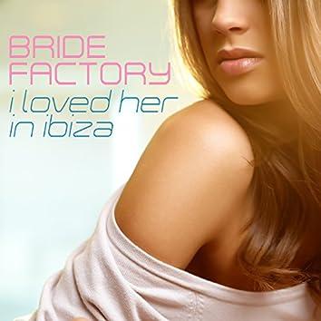 I Loved Her in Ibiza