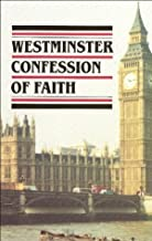 Westminster Confession of Faith, Larger & Shorter Catechisms, Sum of Saving Knowledge, Etc, Etc