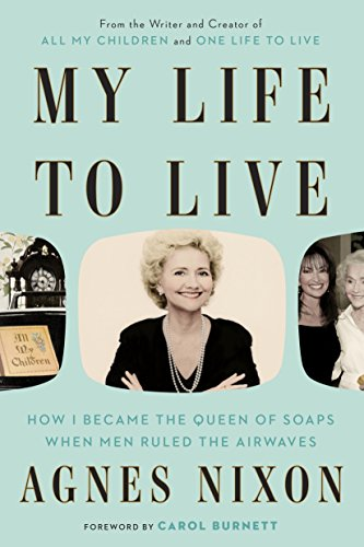 My Life to Live: How I Became the Queen of Soaps When Men Ruled the Airwaves
