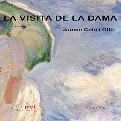 La visita de la dama [The Lady's Visit] (Audiolibro en Catalán)                   De :                                                                                                                                 Jaume Cela i Ollé                               Lu par :                                                                                                                                 Joan Mora                      Durée : 3 h et 39 min     Pas de notations     Global 0,0