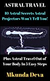 ASTRAL TRAVEL: 10 Astral Secrets Astral Projectors Won't Tell You!