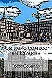 Um novo começo em Espanha: Desventuras dum portuense em Espanha: 1 (Aventuras dum portuense)