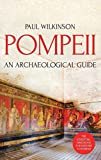 Pompeii: An Archaeological Guide: The Essential Handbook for Visitors to Pompeii