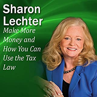 Make More Money and How You Can Use the Tax Law to Your Advantage cover art