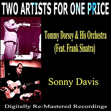 Two Artists for One Price: Sonny Davis & Tommy Dorsey Orchestra