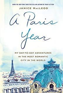 A Paris Year: My day-to-day adventures in the most romantic city in the world (0733638619) | Amazon price tracker / tracking, Amazon price history charts, Amazon price watches, Amazon price drop alerts