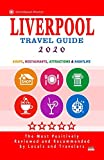Liverpool Travel Guide 2020: Shops, Arts, Entertainment and Good Places to Drink and Eat in Liverpool, England (Travel Guide 2020)