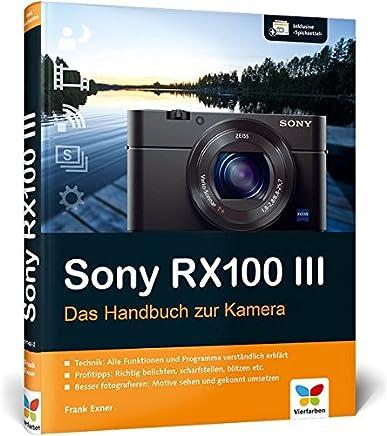 Sony RX100 III Das Handbuch zur KaeraFrank Exner