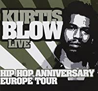Hip Hop Anniversary Europe Tou by Kurtis Blow (2008-07-11)