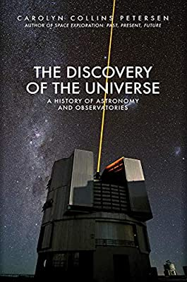 The Discovery of the Universe: A History of Astronomy and Observatories from Amberley Publishing