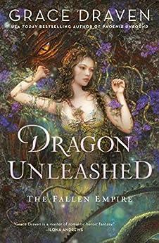 Dragon Unleashed (The Fallen Empire Book 2) (English Edition) de [Grace Draven]