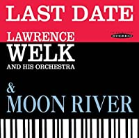 Last Date / Moon River by Lawrence Welk & His Orchestra