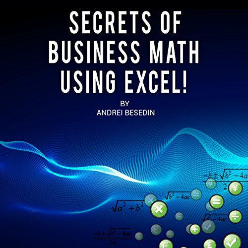 Secrets of Business Math Using Excel! audiobook cover art