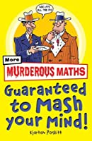 Murderous Maths: More Murderous Maths