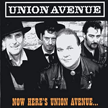 Now Here's Union Avenue