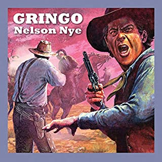 Gringo                   By:                                                                                                                                 Nelson Nye                               Narrated by:                                                                                                                                 Jeff Harding                      Length: 5 hrs and 42 mins     Not rated yet     Overall 0.0